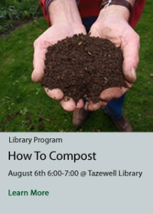 How to Compost at Tazewell Library on August 6th